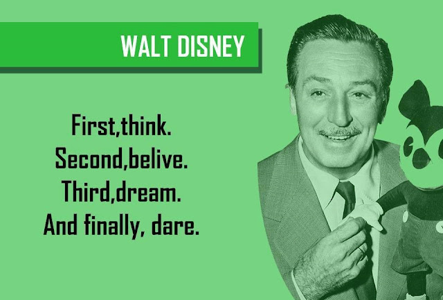 Quote by WALT DISNEY - First, think. Second, belive. Third, Dream. And finally, Dare