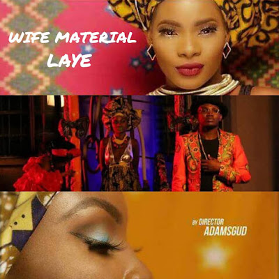 (Official Video):  Wife Material by Laye [@Its_laye]