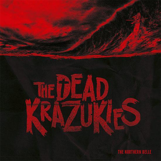 <center>The Dead Krazukies stream new EP 'The Northern Belle'</center>