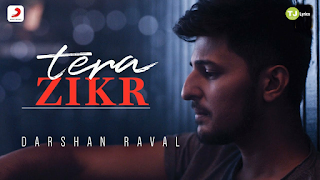 Tera Zikr Lyrics: This song is sung & composed by Darshan Raval while lyricsted by A M Turaz.