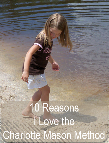 One homeschool mom shares ten reasons she loves the Charlotte Mason method.