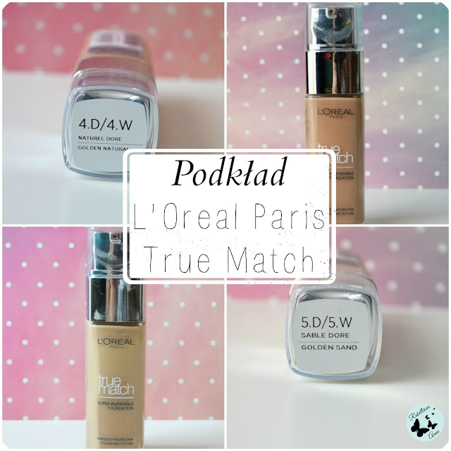 Moja recenzja - Podkład True Match od L'Oreal Paris