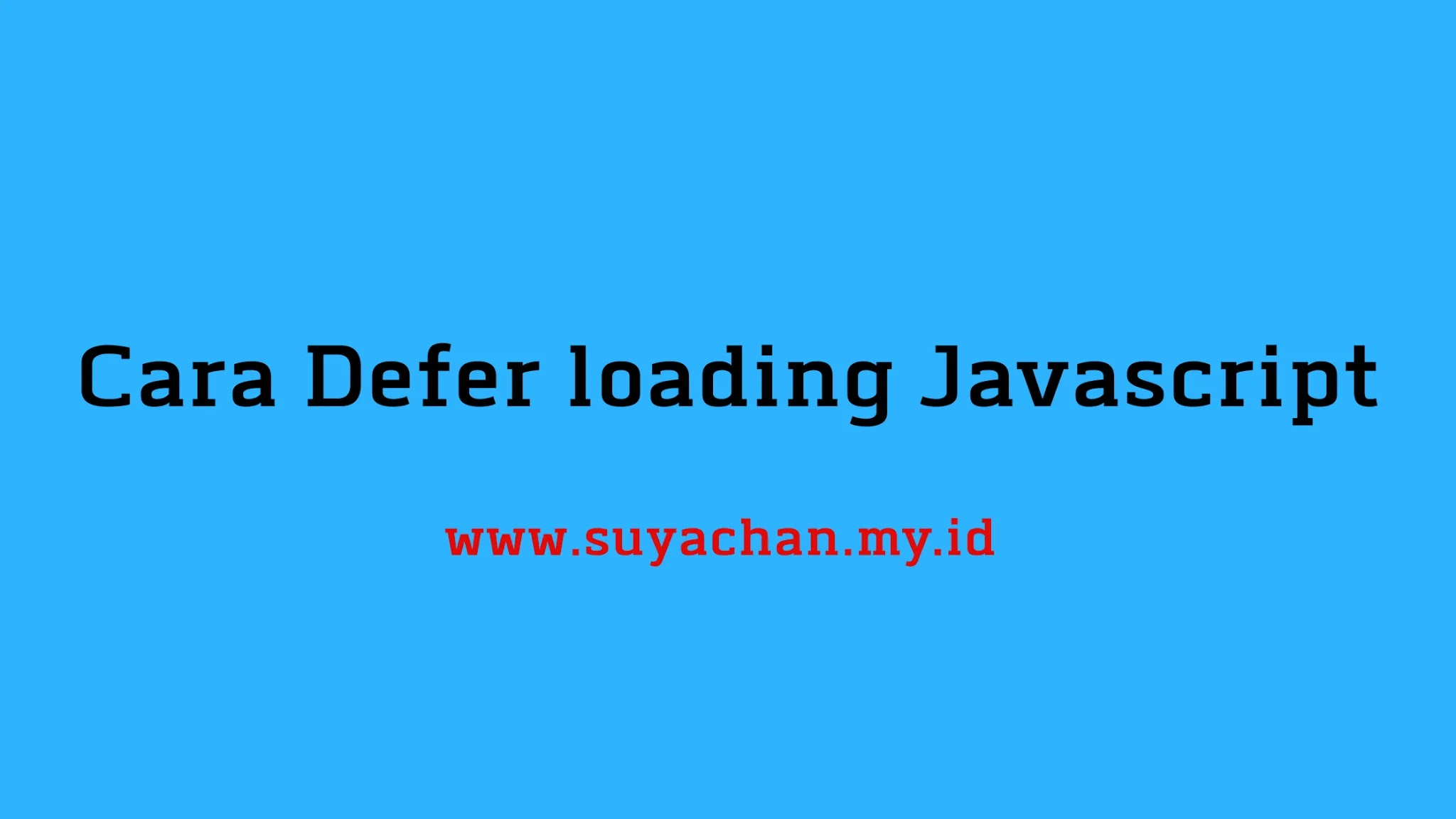 Cara Defer loading Javascript
