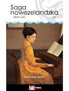 """Saga Nowozelandzka Tom 10 - """"Złamane serce"""" Sarah Lark"""