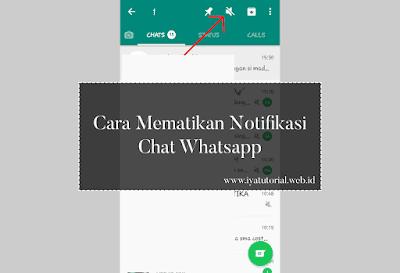 Cara Mematikan Notifikasi Chat Whatsapp