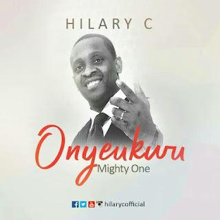 Gospel : Hillary C -Onyewukuru [ Mighty one ]
