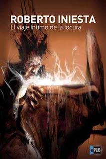 portada del libro el viaje íntimo de la locura de roberto iniesta