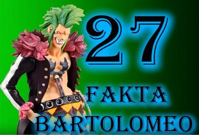 27 Fakta Unik Tentang Bartolomeo
