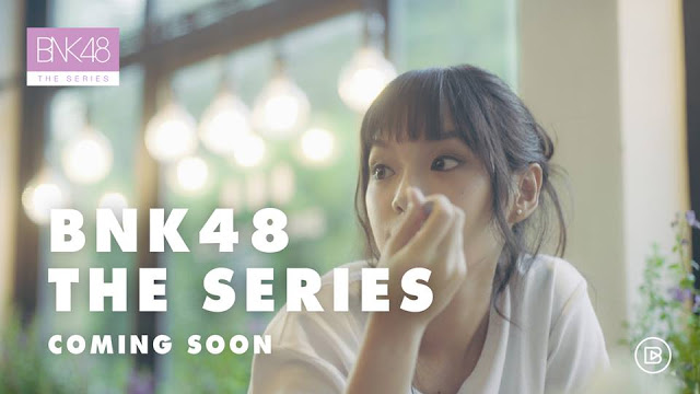 BNK48 The Series Brings Members AKB48 All Episodes
