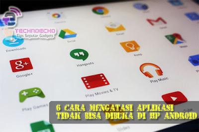 cara mengatasi aplikasi yang tidak tidak dibuka di hp android 6 Cara Mengatasi Aplikasi Tidak Bisa Dibuka di HP Android