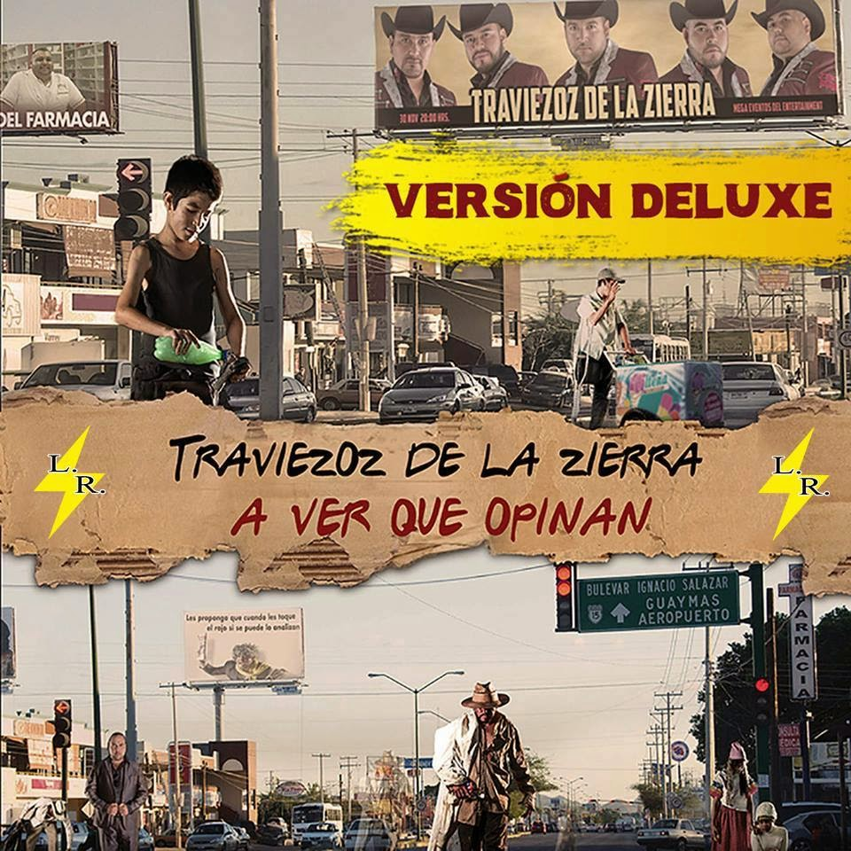Traviezoz De La Zierra - A Ver Que Opinan (Version Deluxe) (Album 2015)