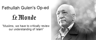 Fethullah Gulen's Op-ed in Le Monde: Muslims, we have to critically review our understanding of Islam