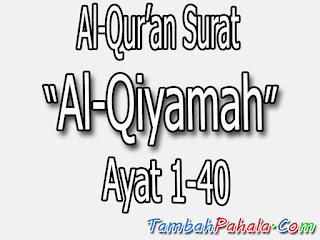 Bacaan Surat Al-Qiyamah, Al-Qur'an Surat Al-Qiyamah, terjemahan Surat Al-Qiyamah, arti Surat Al-Qiyamah, Latin Surat Al-Qiyamah, Arab Surat Al-Qiyamah, Surat Al-Qiyamah