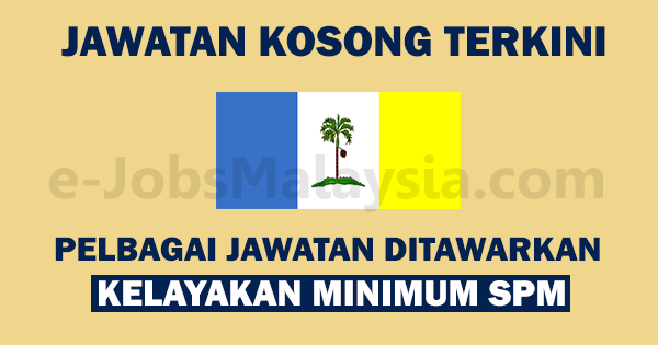 Pengambilan Jawatan Kosong Terkini Di Negeri Pulau Pinang