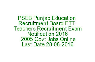 PSEB Punjab Education Recruitment Board ETT Teachers Recruitment Exam Notification 2016 2005 Govt Jobs Online Last Date 28-08-2016