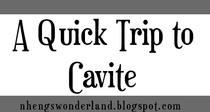 A Quick Trip To Cavite