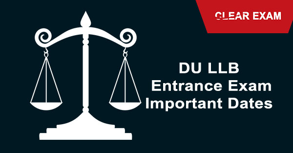 DU LLB Entrance Exam Important Dates