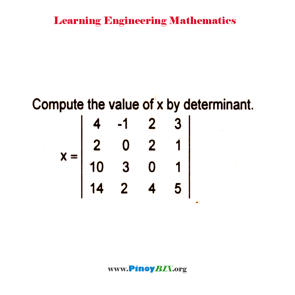 Compute the value of x by determinant.