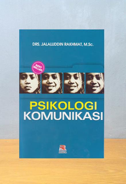PSIKOLOGI KOMUNIKASI, Jalaluddin Rakhmat, M.Sc.
