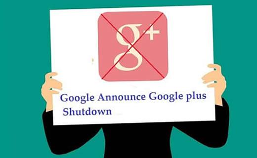 Google Akan Tutup Layanan Google Plus, Semua Konten di Akun Google+ Akan Dihapus