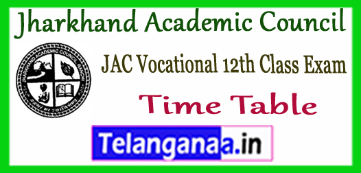 JAC Jharkhand Academic Council Vocational Exam Time Table 2018