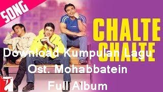 Download Kumpulan Lagu Ost. Mohabbatein Full Album
