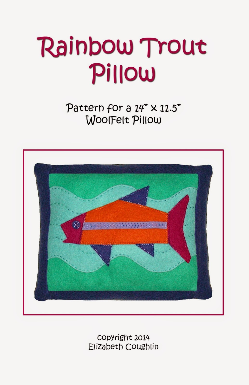 http://busybeeweb.com/ecoughlindesigns/rainbowtroutpillow.pdf