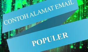 3 Contoh Alamat Email yang Paling Banyak Dipakai