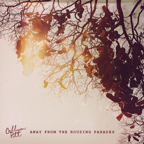 Callum Pitt Unveils New Single 'Away From The Rousing Parades'