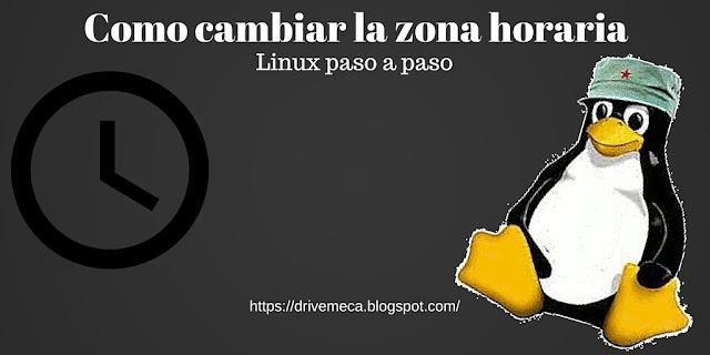DriveMeca cambiando la zona horaria en Linux paso a paso