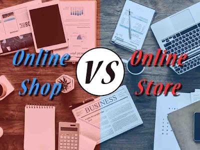 Gambar Perbedaan Antara Online Shop dan Online Store