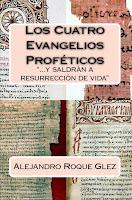 Los Cuatro Evangelios Profeticos en  Alejandro's Libros.