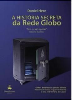 História Secreta da Rede Globo - Daniel Herz