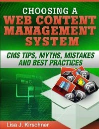 Choosing a Web Content Management System: CMS Tips, Myths, Mistakes and Best Practices