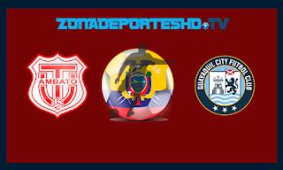 Ver Tecnico Universitario vs Guayaquil City En vivo 16 de Julio 2018 Campeonato Ecuatoriano