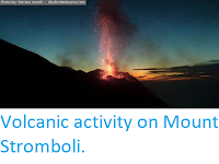 http://sciencythoughts.blogspot.co.uk/2017/12/volcanic-activity-on-mount-stromboli.html