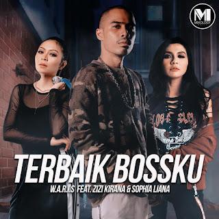 W.A.R.I.S - Terbaik Bossku (feat. Zizi Kirana & Sophia Liana) MP3