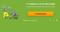 http://www.educaplay.com/es/recursoseducativos/548602/17_palabras_con_h_intercalada.htm