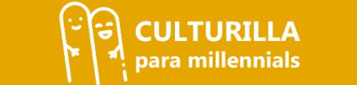 Culturilla para millennials