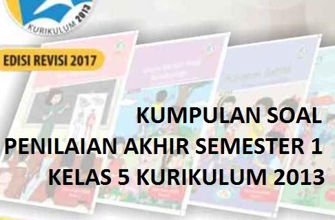 Soal UAS/PAS Kelas 5 SD Semester 1 Tahun 2017/2018