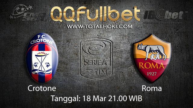 BOLA88 - PREDIKSI TARUHAN BOLA CROTONE VS ROMA 18 MARET 2018 (SERIE A)