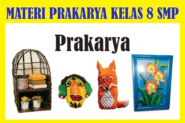 Materi Prakarya Kelas 8 Kurikulum 2013 Semester 1/2 Lengkap