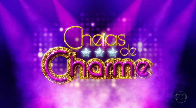 "Resumo de ""Cheias de Charme"" 06/03/2017 a 10/02/2017 Próximos Capítulos"