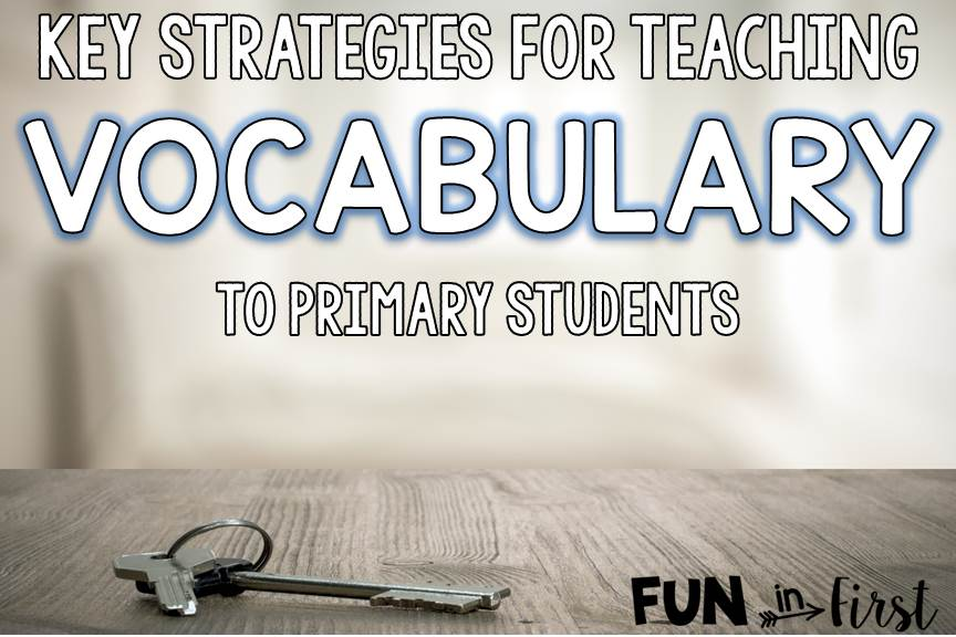 Strategies For Teaching Vocabulary Fun In First