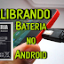 Prolongando o tempo de bateria do seu Android [Calibrando]