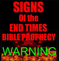 signs of the end times, bible prophecy, warning