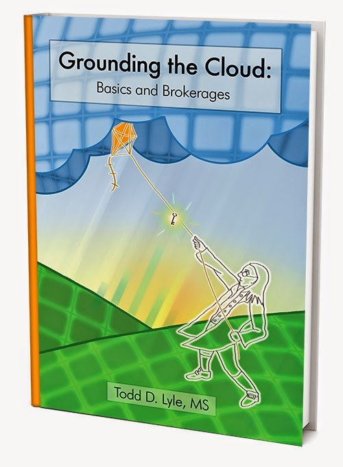 http://www.amazon.com/Grounding-Cloud-Brokerage-Todd-Lyle/dp/0615972187