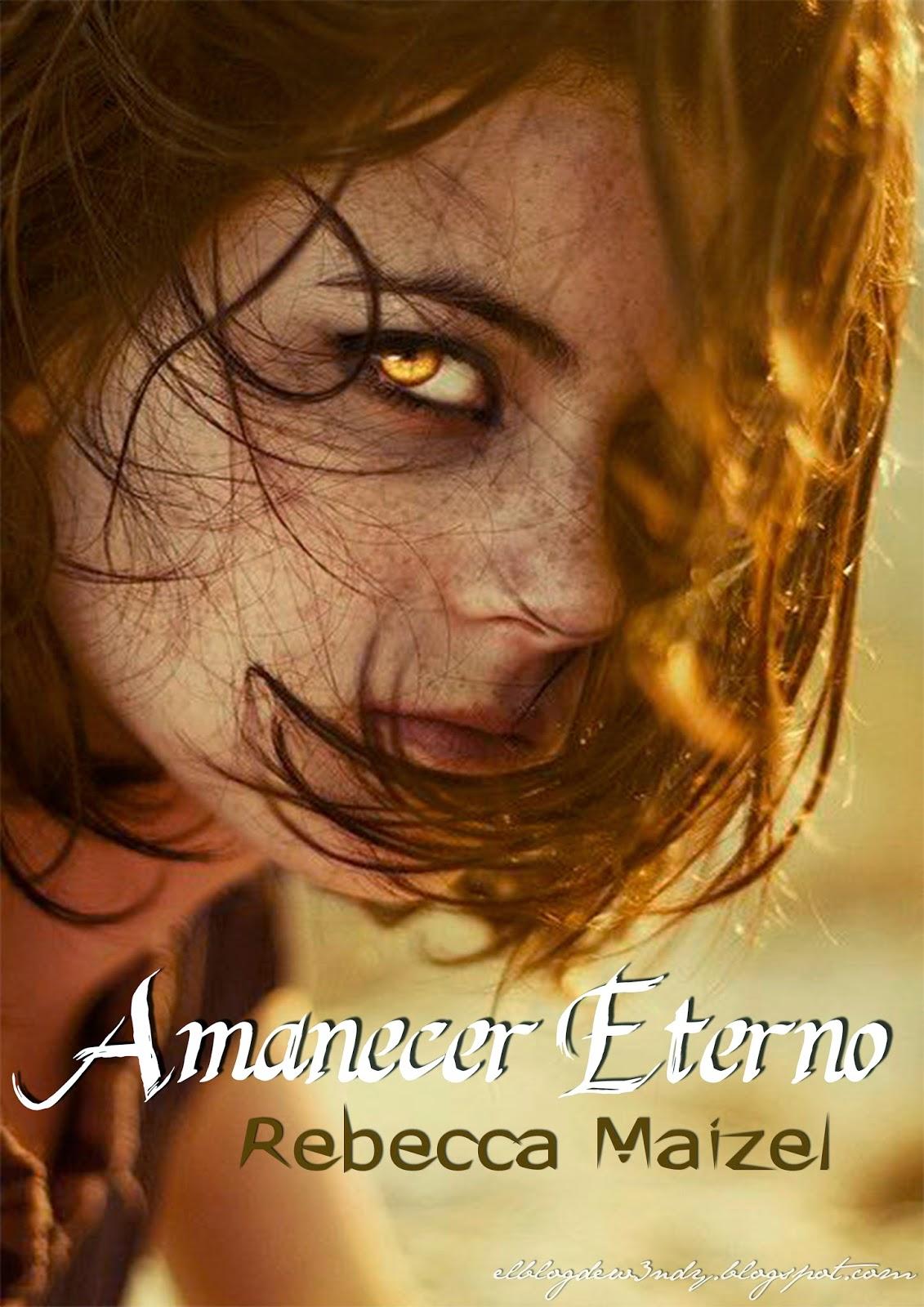 http://elblogdew3ndy.blogspot.com/2015/04/resena-expres-amanecer-eterno-rebecca.html
