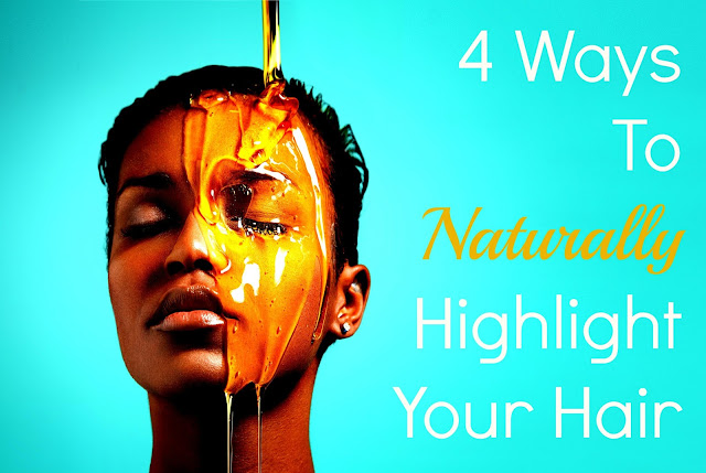 4 Ways To Naturally Highlight Your Hair