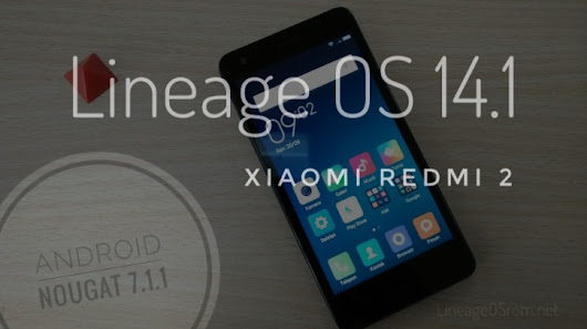 Download and Install Lineage OS Xiaomi Redmi 2 Nougat